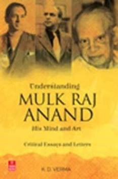 essay on mulk raj anand The novel untouchable describes the exploitation and abuse of the untouchables a caste of people in india who are named as such because of the work they carry out on a daily basis, they are involved in ignominious, polluting or unclean occupations and are considered too unclean to come into contact with.